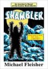 SHAMBLER: An Insider's Novel of the Comic Book World - Michael Fleisher