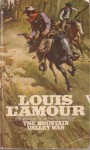 Mountain Valley War, The - Louis L'Amour