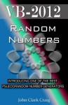 VB-2012 Random Numbers - introducing one of the best psuedorandom number generators (VB-2012 Programming by Example) - John Craig