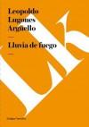 Lluvia de Fuego - Leopoldo Lugones