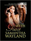 With Grace - Samantha Wayland