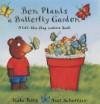 Ben Plants a Butterfly Garden - Kate Petty