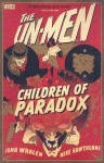 The Un-Men, Vol. 2: Children of Paradox - John Whalen, Mike Hawthorne