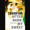 After Dark, My Sweet (Audio) - Jim Thompson, Kevin T. Collins