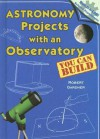 Astronomy Projects with an Observatory You Can Build - Robert Gardner