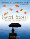 Sweet Reason: A Field Guide To Modern Logic - James M. Henle, Jay L. Garfield, Thomas Tymoczko, Emily Altreuter