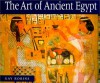 The Art of Ancient Egypt - Gay Robins