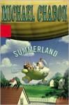 Summerland - Michael Chabon, William Joyce