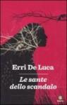 Le sante dello scandalo - Erri De Luca