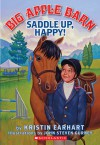 Saddle Up, Happy! - Kristin Earhart, John Gurney