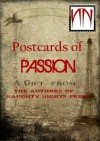 Postcards of Passion - Sherry Tooker, Pablo Michaels, Julez S. Morbius, Benjamin T. Russell, Eden Connor, Michelle Chatton, Jill Boyd, Rawiya, Jennifer Oneal Gunn, Kendel Davi, Vampirique Dezire, Phoenix Johnson, Abby Hayes, Ana Hart, Elizabeth Black