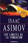 Los Limites De La Fundacion (Spanish Edition) - Isaac Asimov