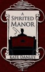 A Spirited Manor (O'Hare House Mysteries, #1) - Kate Danley