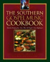 The Southern Gospel Music Cookbook - Bethni Hemphill, Jim Clark, Ken Beck, Bethni Hemphill, Jim A Clark