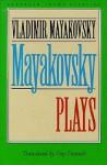 Mayakovsky: Plays - Vladimir Mayakovsky, Guy Daniels