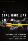 The Girl Who Was on Fire: Your Favorite Authors on Suzanne Collins' Hunger Games Trilogy - Leah Wilson, Carrie Ryan, Bree Despain, Sarah Rees Brennan, Ned Vizzini, Jennifer Lynn Barnes