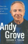 Andy Grove: The Life and Times of an American - Richard S. Tedlow, Andy Grove