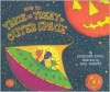 How to Trick or Treat in Outer Space - Kathleen Krull, Paul Brewer
