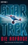 Star Trek - die Anfänge : drei Romane in einem Band - Margret Wander Bonanno, Diane Carey, Vonda N. McIntyre, Andreas Brandhorst, Andreas [Übers.] Brandhorst