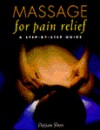 Massage for Pain Relief: A Step-by-Step Guide - Peijian Shen