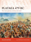 Plataea 479 BC: The most glorious victory ever seen (Campaign) - William Shepherd, Peter Dennis
