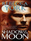Shadow of the Moon - Rebecca York