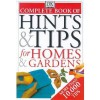 The Complete Book of Hints and Tips for Homes and Gardens - Cassandra Kent, Julian Cassell, Peter Parham, Christine France, Pippa Greenwood