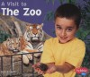 A Visit to the Zoo (Pebble Plus) - Blake Hoena, Gail Saunders-Smith, Jennifer Norford