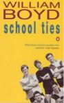 School Ties - William Boyd