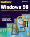 Mastering Windows 98 - Robert Cowart