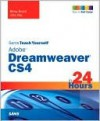 Sams Teach Yourself Adobe Dreamweaver CS4 in 24 Hours - Betsy Bruce, John Ray