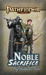 Pathfinder Tales: Noble Sacrifice - Richard Ford