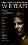Collected Works of W.B. Yeats: Vol. I the Poems - W.B. Yeats