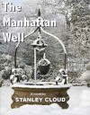 The Manhattan Well - Stanley Cloud