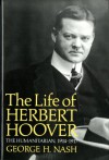 The Life of Herbert Hoover, Volume 2: The Humanitarian, 1914-1917 - George H. Nash