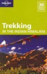 Trekking in the Indian Himalaya - Lonely Planet, Garry Weare