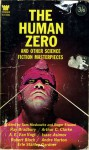 The Human Zero - Sam Moskowitz, Arthur C. Clarke, Isaac Asimov, Roger Elwood, Erle Stanley Gardner, Robert Bloch, Eric Frank Russell, A.E. van Vogt, Chad Oliver, Ray Bradbury