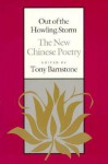 Out of the Howling Storm: The New Chinese Poetry - Tony Barnstone