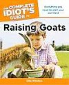 The Complete Idiot's Guide to Raising Goats - Ellie Winslow