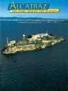 Alcatraz: 10,000 Years of Life on the Rock (Story Behind the Scenery) (Story Behind the Scenery) - James P. Delgado, Delgado