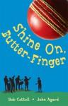 Shine On, Butter-Finger - Bob Cattell, Bob Cattell, John Agard, Pam Smy