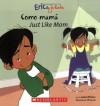 Eric & Julieta: Como mama / Just Like Mom: (Bilingual) (Spanish and English Edition) - Isabel Muñoz, Isabel Munoz, Gustavo Mazali