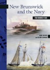 New Brunswick and the Navy: Four Hundred Years - Marc Milner, Glenn Leonard