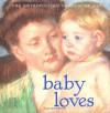Baby Loves - William Lach, Mary Cassatt