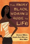 The Angry Black Woman's Guide to Life - Denene Millner, Mitzi Miller, Angela Burt-Murray