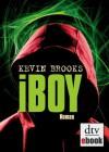 iBoy: Roman (German Edition) - Kevin Brooks, Uwe-Michael Gutzschhahn