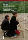 Bóg jest czerwony. Opowieść o tym, jak chrześcijaństwo przetrwało i rozkwitło w komunistycznych Chinach - Liao Yiwu