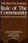 The Dead Sea Scrolls: Rule of the Community - James H. Charlesworth