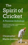 The Spirit Of Cricket: A Personal Anthology - Christopher Martin-Jenkins