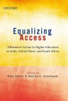 Equalizing Access: Affirmative Action in Higher Education in India, United States, and South Africa - Zoya Hasan, Martha C. Nussbaum, Saleem Badat